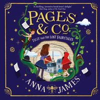 Pages & Co.: Tilly and the Lost Fairy Tales (Pages & Co., Book 2) - Anna James - audiobook