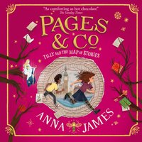 Pages & Co.: Tilly and the Map of Stories (Pages & Co., Book 3) - Anna James - audiobook