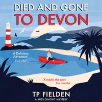 Died and Gone to Devon: an addictive crime mystery full of twists (A Miss Dimont Mystery, Book 4) - TP Fielden - audiobook