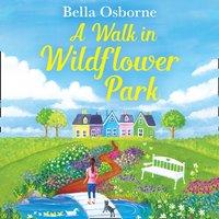 Walk in Wildflower Park (Wildflower Park Series) - Bella Osborne - audiobook