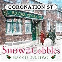 Snow on the Cobbles (Coronation Street, Book 3) - Maggie Sullivan - audiobook