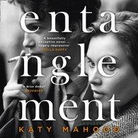 Entanglement - Katy Mahood - audiobook