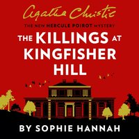 Killings at Kingfisher Hill: The New Hercule Poirot Mystery - Sophie Hannah - audiobook