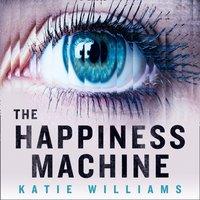 Happiness Machine - Katie Williams - audiobook