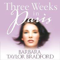 Three Weeks in Paris - Barbara Taylor Bradford - audiobook