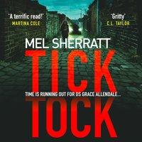 Tick Tock (DS Grace Allendale, Book 2) - Mel Sherratt - audiobook