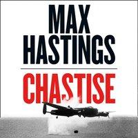 Chastise - Max Hastings - audiobook