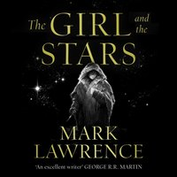 Girl and the Stars - Mark Lawrence - audiobook