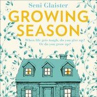 Growing Season - Seni Glaister - audiobook