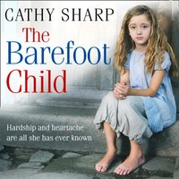 Barefoot Child (The Children of the Workhouse, Book 2) - Cathy Sharp - audiobook