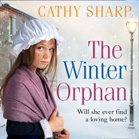 Winter Orphan (The Children of the Workhouse, Book 3) - Cathy Sharp - audiobook