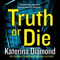 Truth or Die - Katerina Diamond - audiobook
