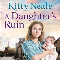 Daughter's Ruin - Kitty Neale - audiobook