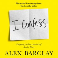 I Confess - Alex Barclay - audiobook