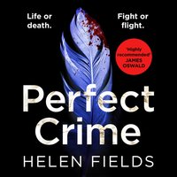 Perfect Crime (A DI Callanach Thriller, Book 5) - Helen Fields - audiobook