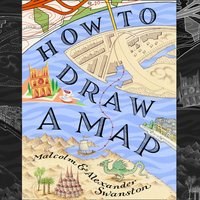 How to Draw a Map - Malcolm Swanston - audiobook