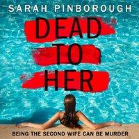 Dead to Her - Sarah Pinborough - audiobook