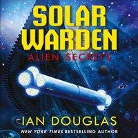 Alien Secrets (Solar Warden) - Ian Douglas - audiobook
