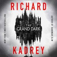 Grand Dark - Richard Kadrey - audiobook
