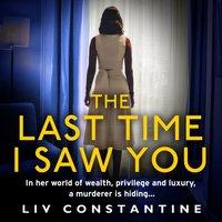 Last Time I Saw You - Liv Constantine - audiobook