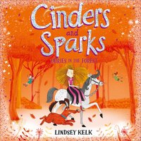 Cinders and Sparks: Fairies in the Forest (Cinders and Sparks, Book 2) - Lindsey Kelk - audiobook