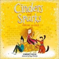 Cinders and Sparks: Goblins and Gold (Cinders and Sparks, Book 3) - Lindsey Kelk - audiobook