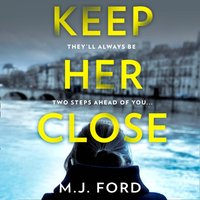 Keep Her Close - M.J. Ford - audiobook