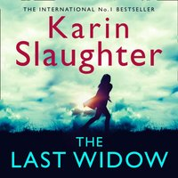 Last Widow (The Will Trent Series, Book 9) - Karin Slaughter - audiobook