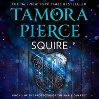 Squire (The Protector of the Small Quartet, Book 3) - Tamora Pierce - audiobook