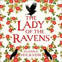 Lady of the Ravens - Joanna Hickson - audiobook