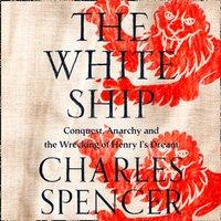 White Ship - Charles Spencer - audiobook