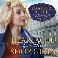 Heartache for the Shop Girls (The Shop Girls, Book 3) - Joanna Toye - audiobook