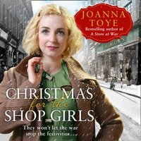 Christmas for the Shop Girls (The Shop Girls, Book 4) - Joanna Toye - audiobook
