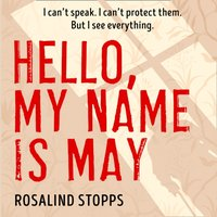 Hello, My Name is May - Rosalind Stopps - audiobook