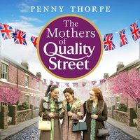 Mothers of Quality Street - Penny Thorpe - audiobook