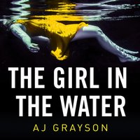 Girl in the Water - A J Grayson - audiobook