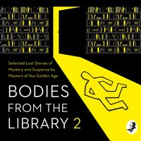 Bodies from the Library 2: Forgotten Stories of Mystery and Suspense by the Queens of Crime and other Masters of Golden Age Detection - Tony Medawar - audiobook