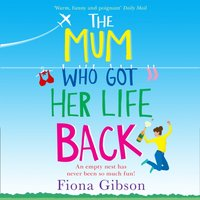 Mum Who Got Her Life Back - Fiona Gibson - audiobook