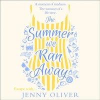 Summer We Ran Away - Jenny Oliver - audiobook