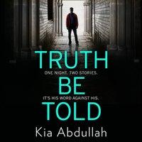 Truth Be Told - Kia Abdullah - audiobook