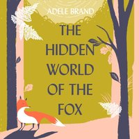Hidden World of the Fox - Adele Brand - audiobook
