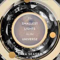 Smallest Lights In The Universe - Sara Seager - audiobook