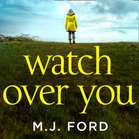 Watch Over You - M.J. Ford - audiobook