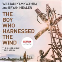 Boy Who Harnessed the Wind - William Kamkwamba - audiobook