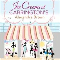 Ice Creams at Carrington's - Alexandra Brown - audiobook