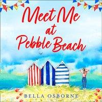 Meet Me at Pebble Beach - Bella Osborne - audiobook