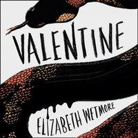 Valentine - Elizabeth Wetmore - audiobook
