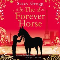 Forever Horse - Stacy Gregg - audiobook