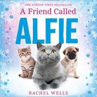 Friend Called Alfie (Alfie series, Book 6) - Rachel Wells - audiobook