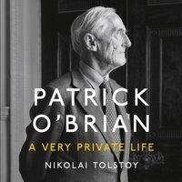 Patrick O'Brian: A Very Private Life - Nikolai Tolstoy - audiobook